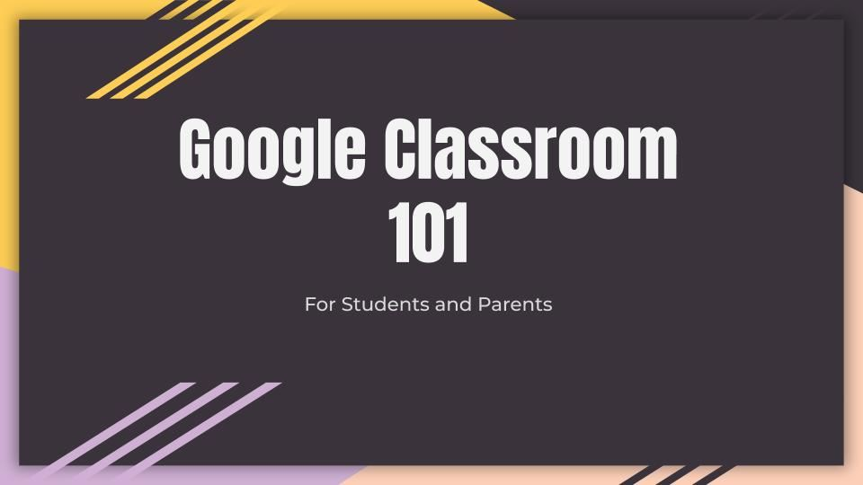 Google Classroom for Students and Parents